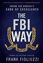 The FBI Way: Inside the Bureau's Code of Excellence PDF