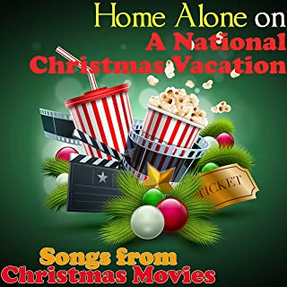 Home Alone On A National Christmas Vacation: Songs From Christmas Movies