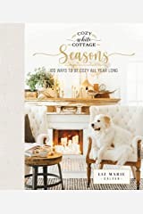 Cozy White Cottage Seasons: 100 Ways to Be Cozy All Year Long Kindle Edition