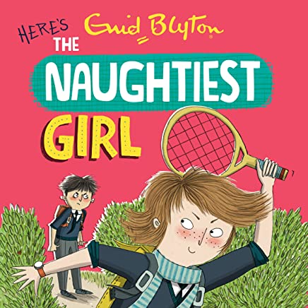 Here's the Naughtiest Girl: The Naughtiest Girl, Book 4