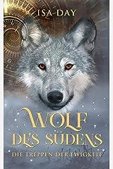 Wolf des Südens (Die Treppen der Ewigkeit 1) Kindle Ausgabe