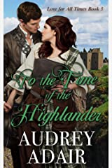 To the Time of the Highlander (Love for All Times Book 3) Kindle Edition