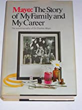 Mayo: The Story of My Family and My Career