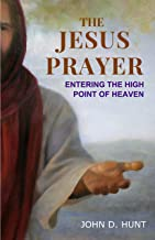 The Jesus Prayer: Entering The High Point of Heaven