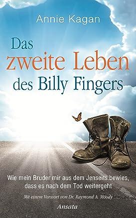 Das zweite Leben des Billy Fingers: Wie mein Bruder mir aus dem Jenseits bewies, dass es nach dem Tod weitergeht (German Edition)