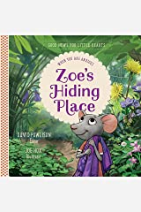 Zoe's Hiding Place: When You Are Anxious (Good News for Little Hearts) Kindle Edition