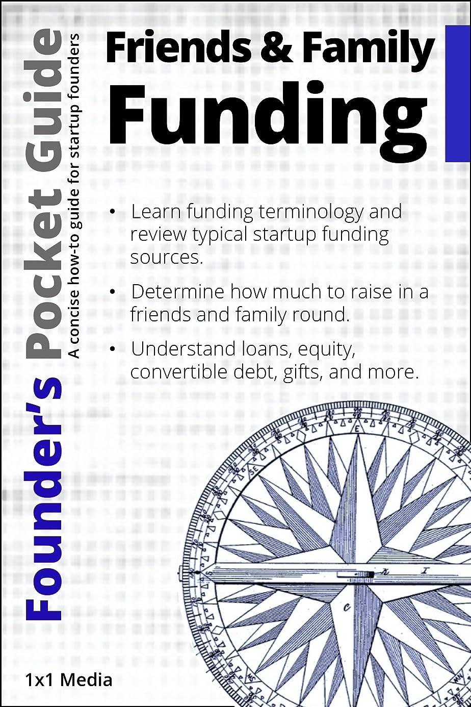 周囲地区時間厳守Founder's Pocket Guide: Friends and Family Funding (English Edition)