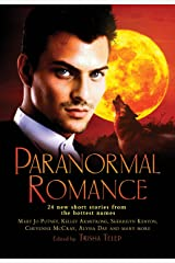 The Mammoth Book of Paranormal Romance: 24 New SHort Stories from the Hottest Names (Kitty Norville 442) Kindle Edition