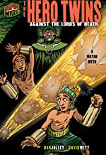 The Hero Twins: Against the Lords of Death [A Mayan Myth] (Graphic Myths & Legends (Paperback))