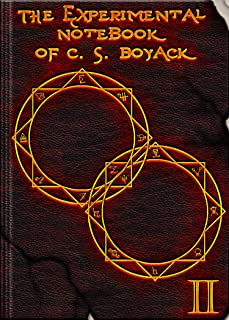 The Experimental Notebook of C. S. Boyack II