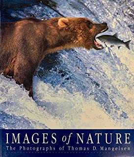 Images of Nature the Photographs of Thomas D. Mangelsen