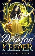 My Dragon Keeper (Broken Souls 2) (English Edition)