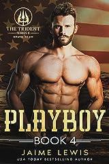PLAYBOY (The Trident Series II - Bravo Team Book 4) Kindle Edition
