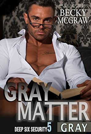 Gray Matter: Deep Six Security Series Book 5