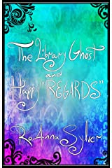 """The Library Ghost and Happy """"REGARDS"""" (Chameleon Moon Short Stories Book 4) Kindle Edition"""