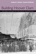 Building Hoover Dam: An Oral History Of The Great Depression