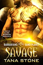 Savage: A Sci-Fi Alien Warrior Romance (Barbarians of the Sand Planet Book 5) (English Edition)