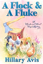 A Flock and a Fluke (Clucks and Clues Cozy Mysteries Book 2)