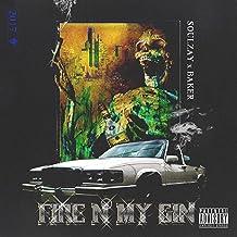 Fire N My Gin (feat. Baker Ya Maker) [Explicit]