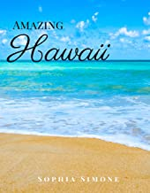 Amazing Hawaii: A Beautiful Picture Book Photography Coffee Table Photobook Travel Tour Guide Book with Photos of the Spectacular State in United States (USA) Country within North America.