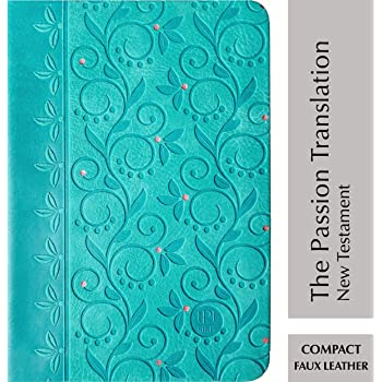 The Passion Translation New Testament Compact Teal: with Psalms, Proverbs, and Song of Songs (Imitation Leather) – Perfect Gift for Friends, Family, Birthdays, Holidays, and More.