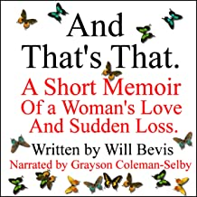 And That's That: A Short Memoir of a Woman's Love and Sudden Loss