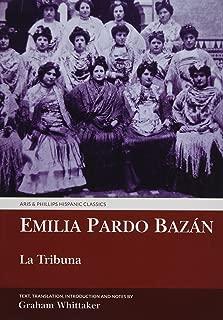 La Tribuna: Translated with Commentary (Aris and Phillips Hispanic Classics)
