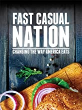 Fast Casual Nation - Changing the way America eats
