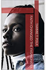 Faith Changed the Fashionista Kindle Edition