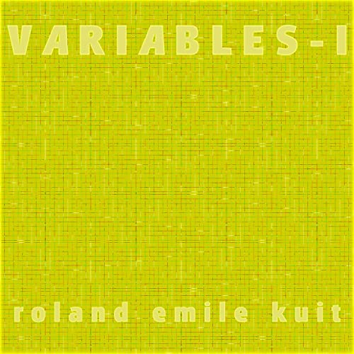 Roland Emile Kuit Variables - I