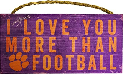 Fan Creations NCAA 12 x 6 I Sometimes Love You More Than Football Wood Sign