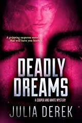 Deadly Dreams: A gripping suspense novel that will have you hooked (A Cooper and White Mystery Book 2) Kindle Edition
