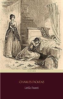 Little Dorrit (Centaur Classics) (English Edition)