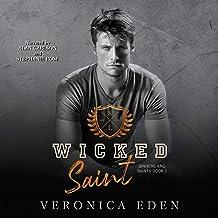 Wicked Saint: Dark New Adult High School Bully Romance: Sinners and Saints, Book 1