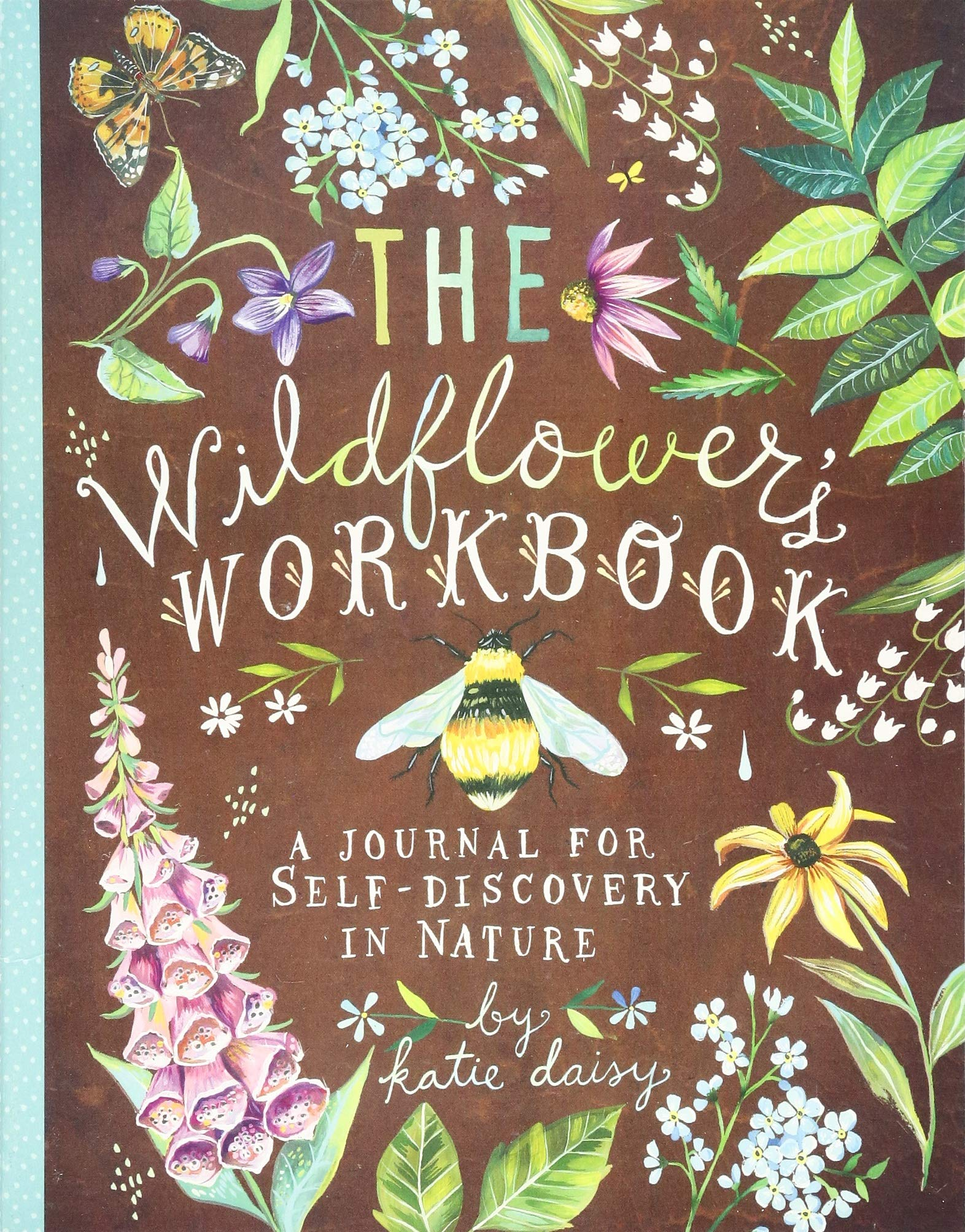 Image OfThe Wildflower's Workbook: A Journal For Self-Discovery In Nature (Nature Journals, Self-Discovery Journals, Books About M...