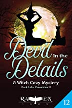 Devil in the Details: A Witch Cozy Mystery (Dark Lake Chronicles Book 12)