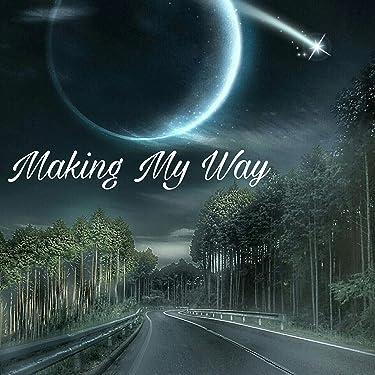 Making My Way [Explicit]