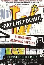 Ratchetdemic: Reimagining Academic Success