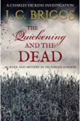 The Quickening and the Dead: Murder and mystery in Victorian London (Charles Dickens Investigations Book 4) Kindle Edition