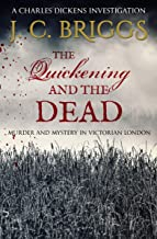 The Quickening and the Dead: Murder and mystery in Victorian London (Charles Dickens Investigations Book 4)