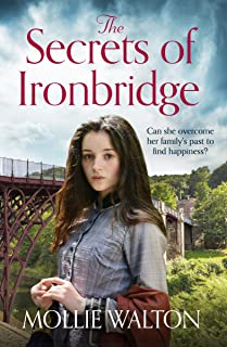 The Secrets of Ironbridge: A dramatic and heartwarming family saga