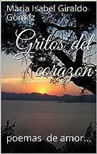 Gritos del corazon: poemas de amor... (Spanish Edition)