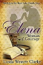 Elena, Woman of Courage (A Family Saga in Bear Lake, Idaho Book 5)