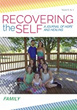 Recovering the Self: A Journal of Hope and Healing (Vol. VI, No. 2) -- Family