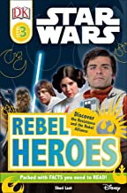 DK Readers L3: Star Wars: Rebel Heroes: Discover the Resistance and the Rebel Alliance (DK Readers Level 3)