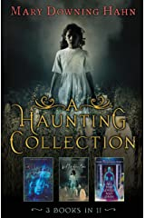 A Haunting Collection by Mary Downing Hahn: Deep and Dark and Dangerous, All the Lovely Bad Ones, and Wait Till Helen Comes Kindle Edition