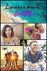 Lacanau Beach Baby: Tome 3 : Roman et Céleste Format Kindle
