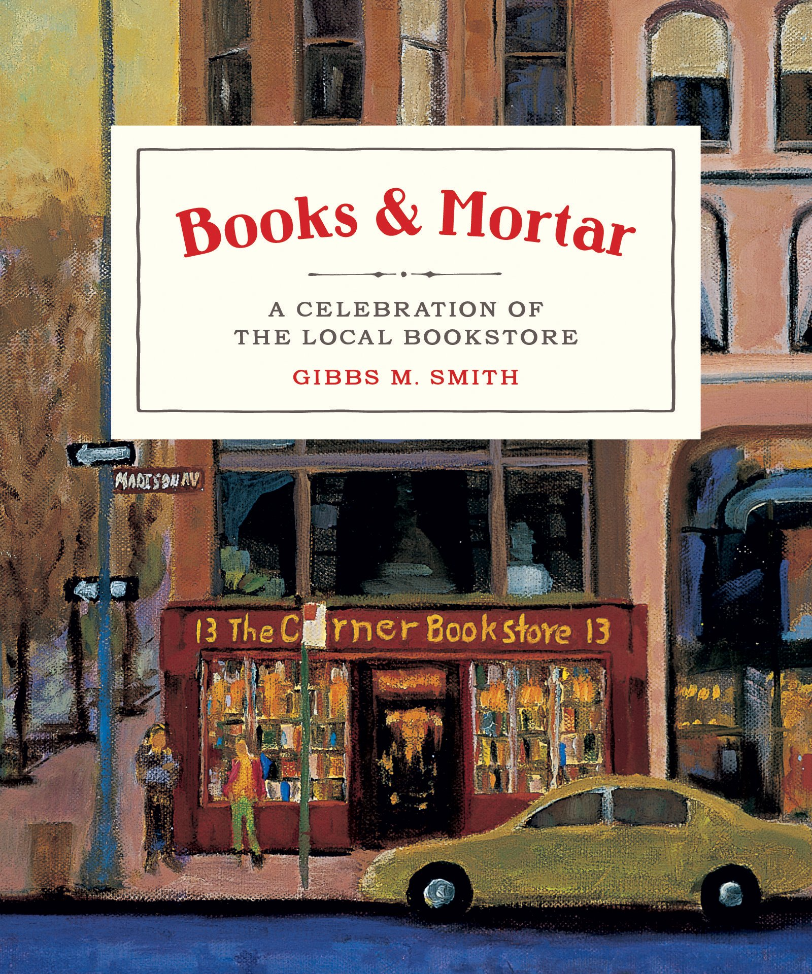 Books & Mortar: A Celebration of the Local Bookstore