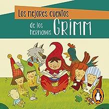 Los mejores cuentos de los hermanos Grimm [The Best Stories of the Brothers Grimm]