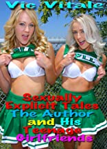 Sexually Explicit Tales: The Author & His Teenage Girlfriends